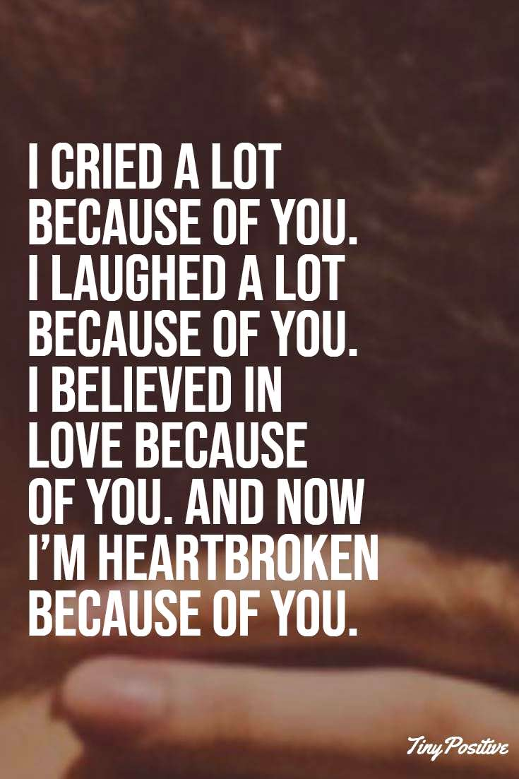 112 Broken Heart Quotes And Heartbroken Sayings - tiny Positive
