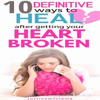 10 definitive ways to heal after getting your heart broken. Read this to find out how to heal after