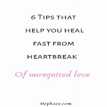 6 TIPS THAT HELP YOU HEAL FAST FROM HEARTBREAK