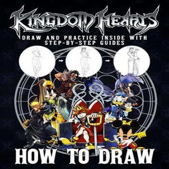How to Draw Kingdom Hearts: A Simple Step-by-Step Guide To