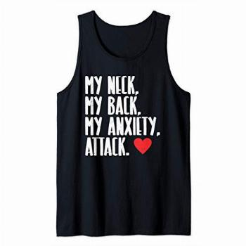 My Neck My Back My Anxiety Attack Heart   Funny Meme Gift