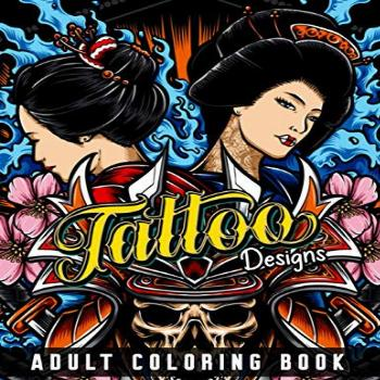 Tattoo Designs Adult Coloring Book: Ultimate Tattoo Coloring