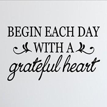 Vinyl Quote Me Begin Each Day with a Grateful Heart Home