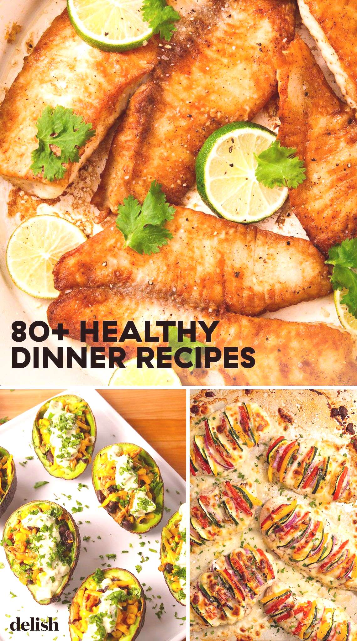 80+ Healthy Dinner Recipes Solid proof eating healthy doesn't have to be boring. Get the recipes at