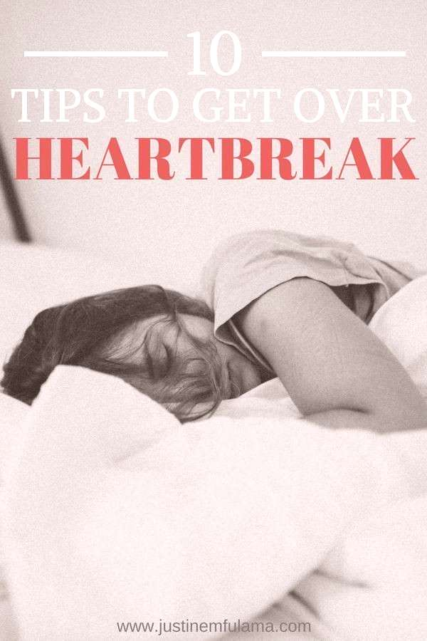 How to get over a Heartbreak. 10 Tips to heal a broken heart.