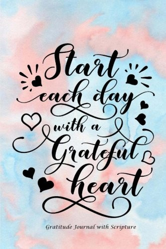 Start Each Day with a Grateful Heart Gratitude Journal with