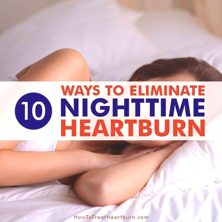 Want nighttime heartburn relief? Heartburn symptoms are usually worse at night preventing many from