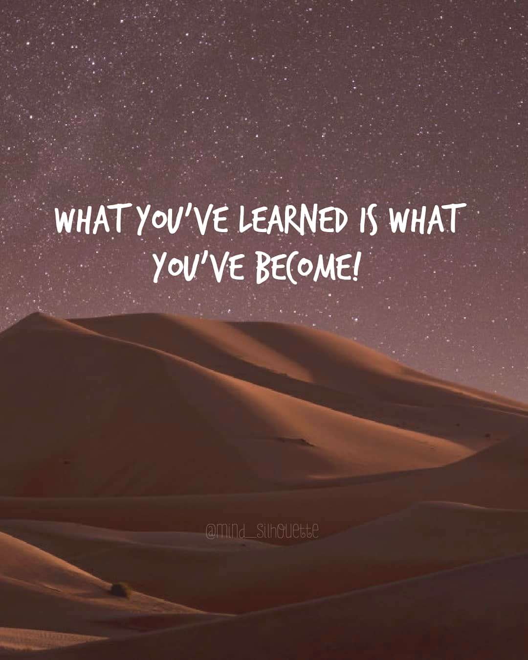 What you've learned is what you've become
