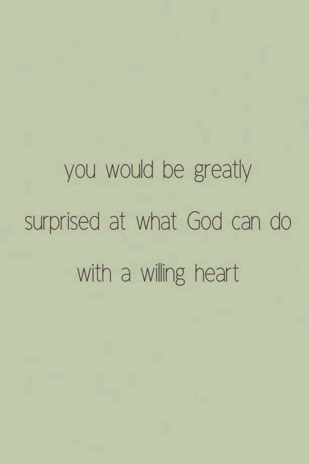 You would be greatly surprised at what God can do with a willing heart | How to Journey Through Hea